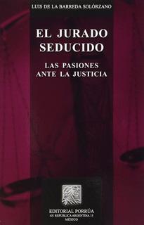 EL JURADO SEDUCIDO: LAS PASIONES ANTE LA JUSTICIA