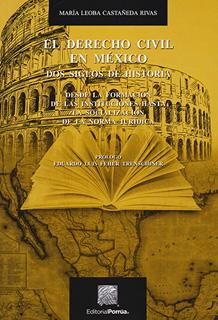 EL DERECHO CIVIL EN MEXICO: DOS SIGLOS DE HISTORIA