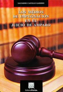 LOS MEDIOS DE IMPUGNACION EN EL JUICIO DE AMPARO