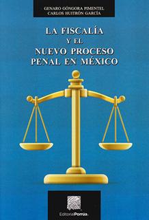 LA FISCALIA Y EL NUEVO PROCESO PENAL EN MEXICO
