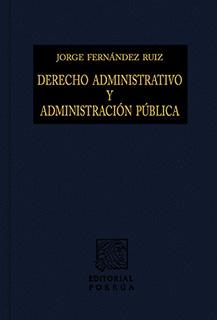 DERECHO ADMINISTRATIVO Y ADMINISTRACION PUBLICA