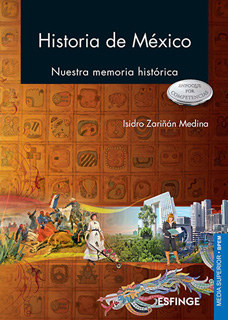 HISTORIA DE MEXICO: NUESTRA MEMORIA HISTORICA...