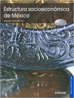 ESTRUCTURA SOCIOECONOMICA DE MEXICO (COMPETENCIAS)