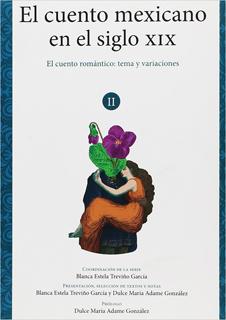 VOLUMEN 2: EL CUENTO ROMANTICO, TEMAS Y VARIACIONES (1836 - 1867)