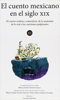 VOLUMEN 3: EL CUENTO REALISTA Y NATURISTA, DE LA ANATOMÍA DE LO REAL A LAS CUESTIONES PALPITANTES