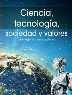 CIENCIA, TECNOLOGIA, SOCIEDAD Y VALORES