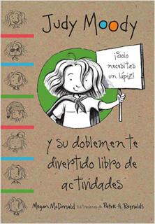 JUDY MOODY Y SU DOBLEMENTE DIVERTIDO LIBRO DE...