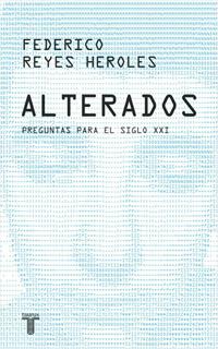 ALTERADOS: PREGUNTAS PARA EL SIGLO XXI