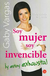 SOY MUJER, SOY INVENCIBLE ¡ Y ESTOY EXHAUSTA ! (BOLSILLO)