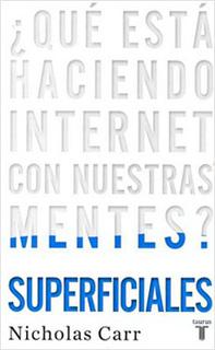 SUPERFICIALES: ¿QUE ESTA HACIENDO INTERNET CON...