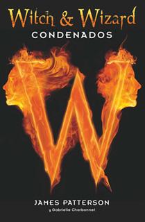 WITCH AND WIZARD: CONDENADOS