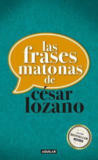 LAS FRASES MATONAS DE CESAR LOZANO