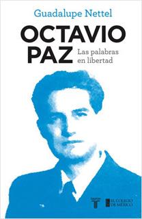 OCTAVIO PAZ: LAS PALABRAS EN LIBERTAD
