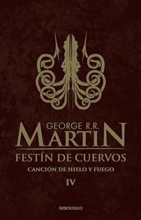 CANCION DE HIELO Y FUEGO 4: FESTIN DE CUERVOS