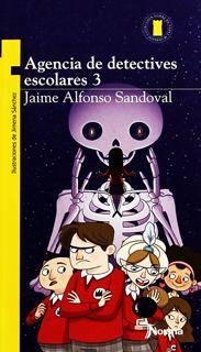 AGENCIA DE DETECTIVES ESCOLARES 3 (SERIE AMARILLA)