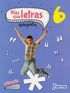 MAS QUE LETRAS 6 ORTOGRAFIA PRIMARIA