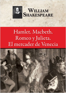 HAMLET - MACBETH - ROMEO Y JULIETA - EL MERCADER...