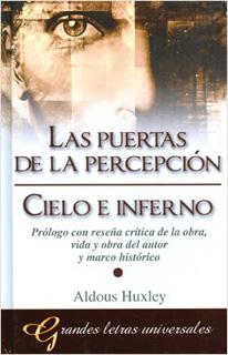 LAS PUERTAS DE LA PERCEPCION - CIELO E INFIERNO...