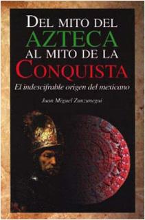 DEL MITO DEL AZTECA AL MITO DE LA CONQUISTA: EL...