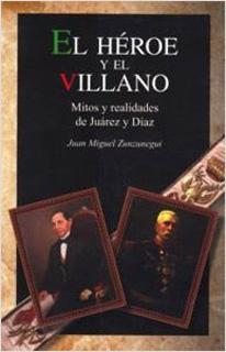EL HEROE Y EL VILLANO: MITOS Y REALIDADES DE...