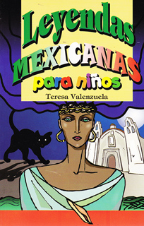 LEYENDAS MEXICANAS PARA NIÑOS (L.B.)