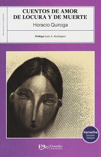 CUENTOS DE AMOR, DE LOCURA Y DE MUERTE (M.C. NVO.)