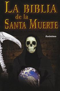 LA BIBLIA DE LA SANTA MUERTE (L.B.)