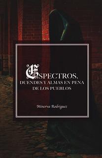 ESPECTROS, DUENDES Y ALMAS EN PENA DE LOS PUEBLOS...