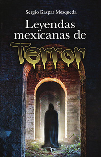 LEYENDAS MEXICANAS DE TERROR (L.B.)