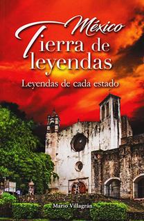 MEXICO, TIERRA DE LEYENDAS: LEYENDAS DE CADA...
