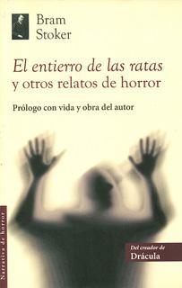 EL ENTIERRO DE LAS RATAS Y OTROS RELATOS DE...