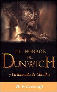 EL HORROR DE DUNWICH Y LA LLAMADA DE CTHULHU...