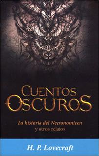 CUENTOS OSCUROS: LA HISTORIA DEL NECRONOMICON Y...