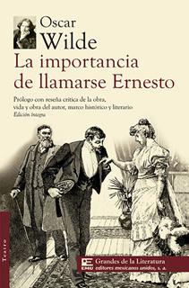 LA IMPORTANCIA DE LLAMARSE ERNESTO (M.C. NVO.)