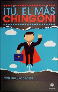 ¡TU EL MAS CHINGON!