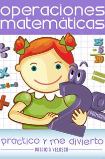 OPERACIONES MATEMATICAS 2 PRIMARIA PRACTICO Y ME DIVIERTO
