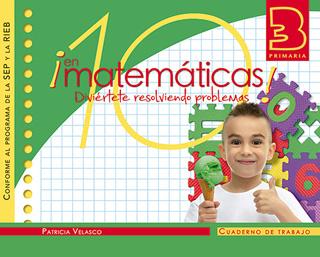 10 EN MATEMATICAS 3 PRIMARIA CUADERNO DE TRABAJO