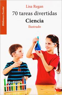 70 TAREAS DIVERTIDAS. CIENCIA. ILUSTRADO (L.B.)