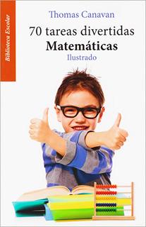 70 TAREAS DIVERTIDAS MATEMATICAS. ILUSTRADO (L.B.)