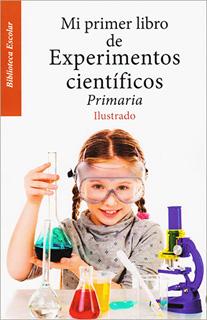 MI PRIMER LIBRO DE EXPERIMENTOS CIENTIFICOS...