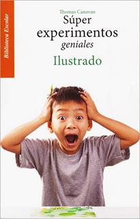 SUPER EXPERIMENTOS GENIALES. ILUSTRADO (L.B.)