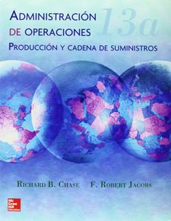 ADMINISTRACION DE OPERACIONES: PRODUCCION Y CADENA DE SUMINISTROS