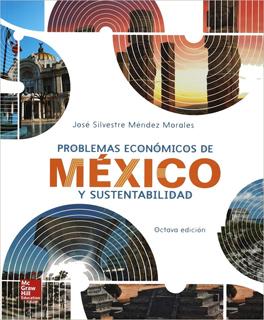 PROBLEMAS ECONOMICOS DE MÉXICO Y SUSTENTABILIDAD