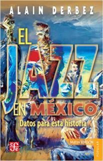EL JAZZ EN MEXICO: DATOS PARA ESTA HISTORIA