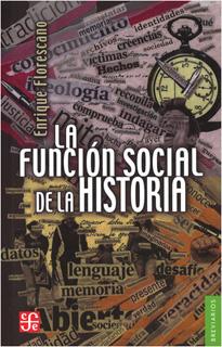 LA FUNCION SOCIAL DE LA HISTORIA