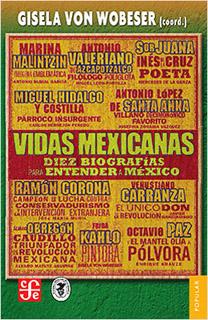 VIDAS MEXICANAS: DIEZ BIOGRAFIAS PARA ENTENDER A...