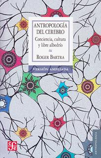 ANTROPOLOGIA DEL CEREBRO: CONCIENCIA, CULTURA Y...