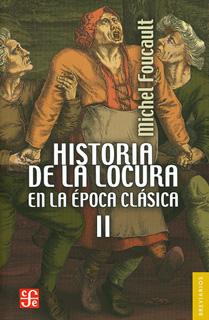 HISTORIA DE LA LOCURA EN LA EPOCA CLASICA 2
