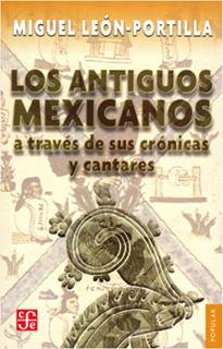 LOS ANTIGUOS MEXICANOS A TRAVES DE SUS CRONICAS Y...