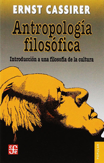 ANTROPOLOGIA FILOSOFICA: INTRODUCCION A UNA FILOSOFIA DE LA CULTURA